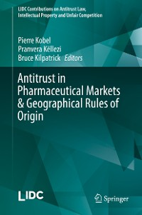 Cover Antitrust in Pharmaceutical Markets & Geographical Rules of Origin