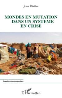 Cover Mondes en mutation dans un systEme en crise