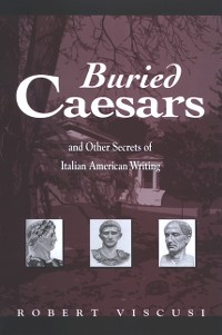 Cover Buried Caesars, and Other Secrets of Italian American Writing