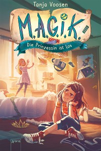 Cover M.A.G.I.K. (1). Die Prinzessin ist los