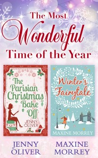 Cover Most Wonderful Time Of The Year: The Parisian Christmas Bake Off / Winter's Fairytale