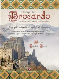 Cover Un tempo fui… Brocardo Cavaliere dell'Ordine dei Templari