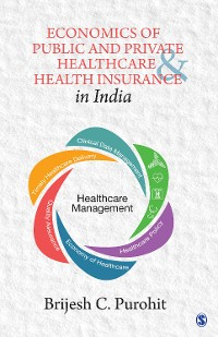 Cover Economics of Public and Private Healthcare and Health Insurance in India