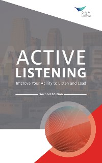 Cover Active Listening: Improve Your Ability to Listen and Lead, Second Edition
