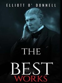 Cover Elliott O'Donnell: The Best Works