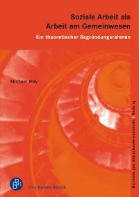 Cover Soziale Arbeit als Arbeit am Gemeinwesen