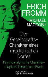Cover Der Gesellschafts-Charakter eines mexikanischen Dorfes. Psychoanalytische Charakterologie in Theorie und Praxis