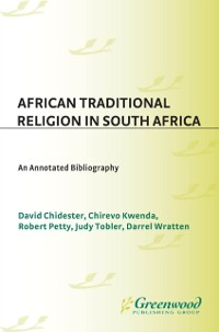 Cover African Traditional Religion in South Africa: An Annotated Bibliography