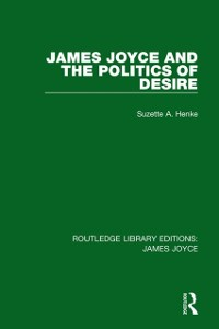 Cover James Joyce and the Politics of Desire
