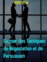 Cover Gagner des Tactiques de Négociation et de Persuasion