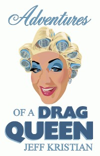 Cover Adventures Of A Drag Queen