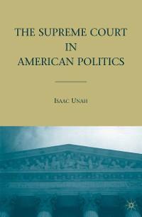 Cover The Supreme Court in American Politics