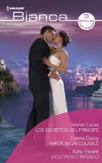 Cover Los secretos del príncipe - Amor incalculable - Doloroso pasado