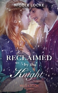 Cover Reclaimed By The Knight (Mills & Boon Historical) (Lovers and Legends, Book 7)