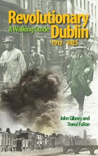 Cover Revolutionary Dublin, 1912–1923