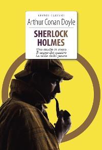 Cover Sherlock Holmes. Uno studio in rosso - Il segno dei quattro - La valle della paura - Il mastino di Baskerville