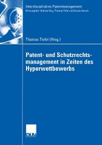 Cover Patent- und Schutzrechtsmanagement in Zeiten des Hyperwettbewerbs