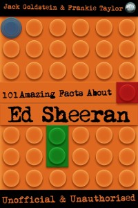 Cover 101 Amazing Facts About Ed Sheeran