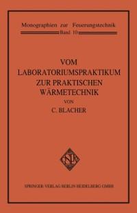 Cover Vom Laboratoriumspraktikum zur praktischen Warmetechnik