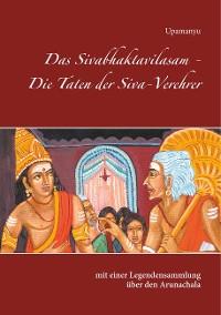 Cover Das Sivabhaktavilasam - Die Taten der Siva-Verehrer