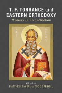 Cover T. F. Torrance and Eastern Orthodoxy