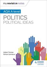 Cover My Revision Notes: AQA A-level Politics: Political Ideas