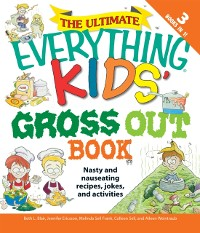 Cover Ultimate Everything Kids' Gross Out Book