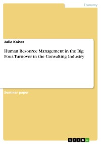 Cover Human Resource Management in the Big Four. Turnover in the Consulting Industry