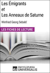 Cover Les Émigrants et Les Anneaux de Saturne de W.G. Sebald