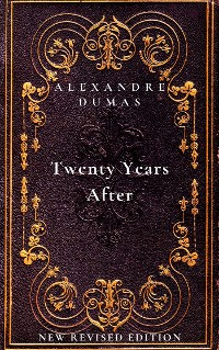 Cover Twenty Years After: the second book in The D'Artagnan Romances