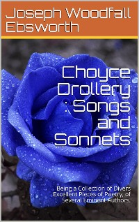Cover Choyce Drollery: Songs and Sonnets / Being A Collection of Divers Excellent Pieces of Poetry, / of Several Eminent Authors.