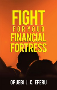 Cover Fight for Your Financial Fortress