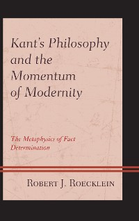 Cover Kant's Philosophy and the Momentum of Modernity