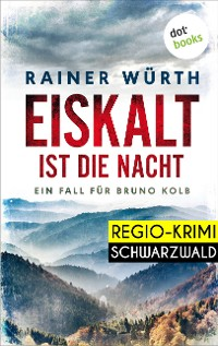Cover Eiskalt ist die Nacht: Ein Fall für Bruno Kolb - Band 1