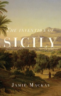 Cover The Invention of Sicily