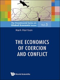 Cover The Economics of Coercion and Conflict