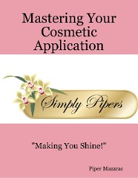 Cover Mastering Your Cosmetic Application