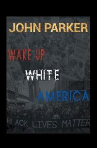 Cover Wake Up, White America