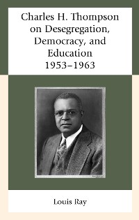 Cover Charles H. Thompson on Desegregation, Democracy, and Education