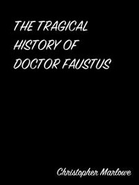 Cover The Tragical History Of Doctor Faustus