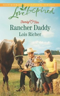 Cover Rancher Daddy (Mills & Boon Love Inspired) (Family Ties (Love Inspired), Book 2)