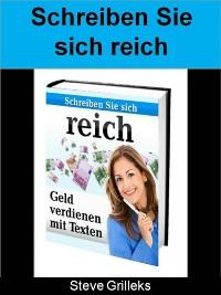 Cover Schreiben Sie sich reich - Wie man mit Schreiben Geld verdienen kann