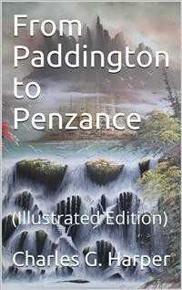 Cover From Paddington to Penzance / The record of a summer tramp from London to the Land's End