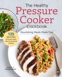 Cover Healthy Pressure Cooker Cookbook