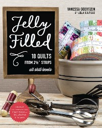 Cover Jelly Filled—18 Quilts from 2 1/2'' Strips