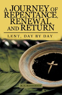 Cover A Journey of Repentance, Renewal, and Return