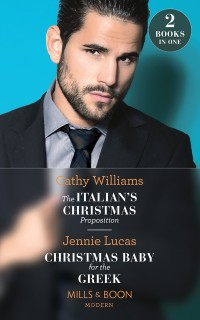 Cover Italian's Christmas Proposition / Christmas Baby For The Greek: The Italian's Christmas Proposition / Christmas Baby for the Greek (Mills & Boon Modern)