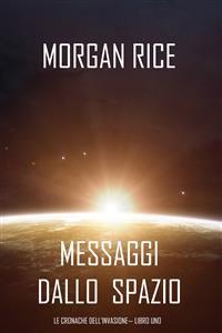 Cover Messaggi dallo Spazio (Le Cronache dell'invasione— Libro Uno): Un thriller fantascientifico