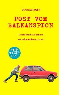 Cover Post vom Balkanspion