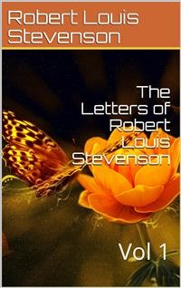 Cover The Letters of Robert Louis Stevenson — Volume 1